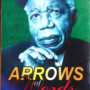 Arrows of Words (For Chinua Achebe), Edited by Izunna Okafor
