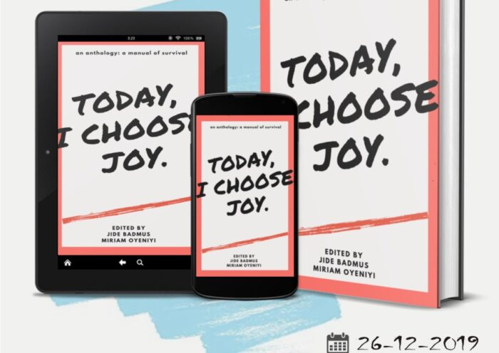 Today I Choose Joy Anthology, Edited by Jide Badmus and Miriam Oyeniyi
